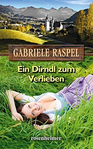 Ein Dirndl zum Verlieben (Heimatromane)