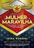 Image of A Psicologia da Mulher-Maravilha (Em Portugues do Brasil)