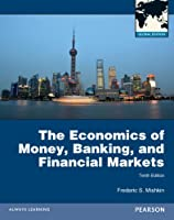 The Economics of Money, Banking and Financial Markets Global Edition