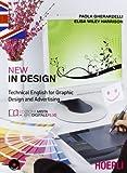 New In design. Technical english for graphic design and advertising. COo e-book. Per gli Ist. tecnici e professionali. Con espansione online