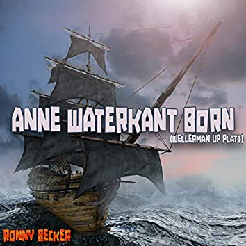 Anne Waterkant Born (Wellerman up Platt)