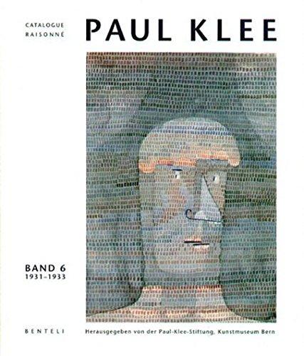 Catalogue raisonne Paul Klee, 9 Bde., Bd.6, 1931-1933: Werke 1931-1933. Reifezeit: Kunstakademie Düsseldorf. 'Entartete Künstler' (Catalogue raisonné ... und ausführliches Glossar Dt. /Engl.)