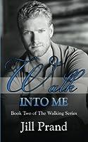 Walk Into Me 1499260873 Book Cover