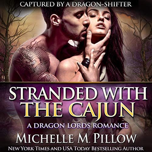 Stranded with the Cajun: A Qurilixen World Novel Audiobook By Michelle M. Pillow cover art