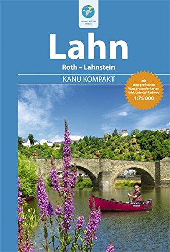Kanu Kompakt Lahn von Roth bis Lahnstein mit topografischen Wasserwanderkarten: Die Lahn von Roth bis Lahnstein mit topografischen Wasserwanderkarten