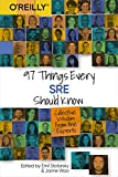 97 Things Every SRE Should Know: Collective Wisdom from the Experts
