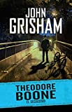 Theodore Boone 2. El Secuestro / Theodore Boone: The Abduction #2