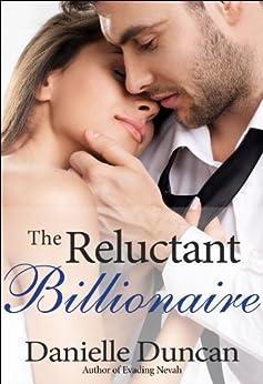 The Reluctant Billionaire, A BBW Billionaire Romance by [Danielle Duncan]
