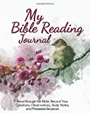 My Bible Reading Journal: Read through the Bible, Record Your Questions, Observations, Study Notes, and Memorize Scripture
