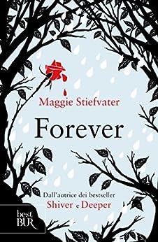 Forever: Sei davvero chi credi di essere? di [Maggie Stiefvater, M. Martucci, A. Mari]