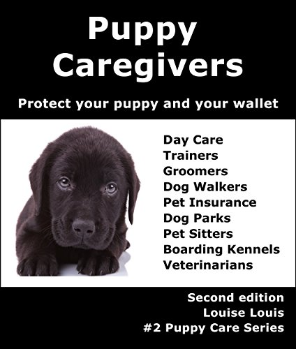 Puppy's Caregivers: Protect Your Puppy and Your Wallet (#2 in Puppy Care Series) (English Edition)