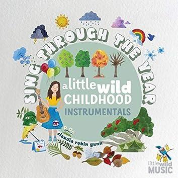 Sing Through The Year (A Little Wild Childhood Instrumentals)