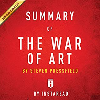 Summary of The War of Art by Steven Pressfield | Includes Analysis                   By:                                                                                                                                 Instaread                               Narrated by:                                                                                                                                 Sam Scholl                      Length: 24 mins     1 rating     Overall 1.0