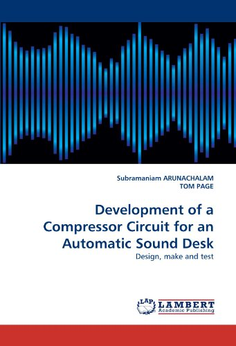 Development of a Compressor Circuit for an Automatic Sound Desk: Design, make and test