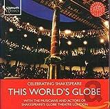This World's Globe (Celebrating Shakespeare)