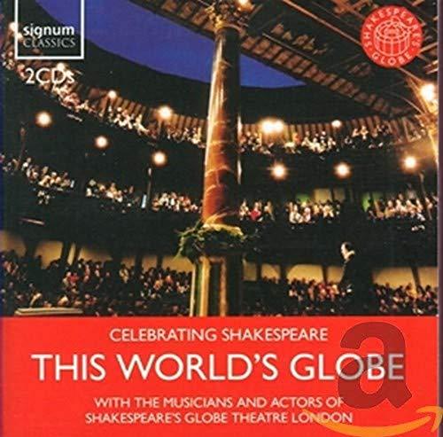This World\'s Globe - Celebrating Shakespeare