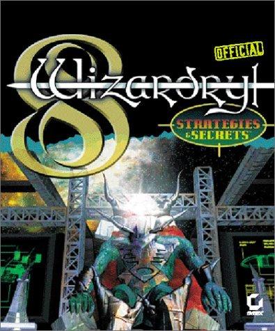 Wizardry 8 Official Secrets & Strategies