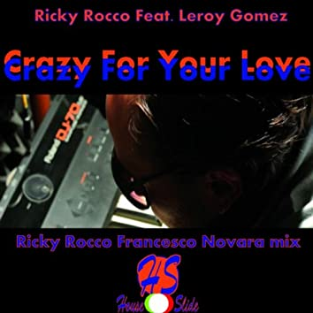 Crazy for Your Love (feat. Leroy Gomez) [Riccardo Rocco & Francesco Novara Mix]
