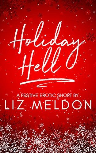 Holiday Hell (Erotic Short Shorts Book 2) (English Edition)