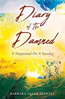 Diary Of The Damned: It Happened On A Sunday