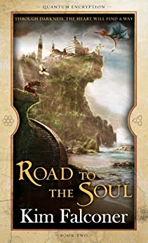 Road to the Soul: Quantum Encryption Bk 2 by [Kim Falconer]