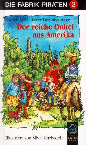 Die Fabrik-Piraten, Bd.3, Der reiche Onkel aus Amerika