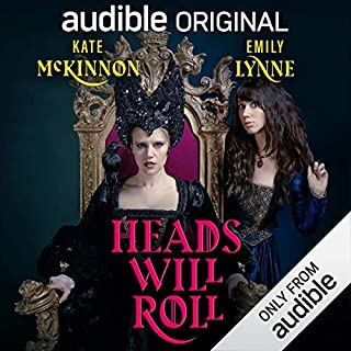 Heads Will Roll                   By:                                                                                                                                 Kate McKinnon,                                                                                        Emily Lynne                               Narrated by:                                                                                                                                 Kate McKinnon,                                                                                        Emily Lynne,                                                                                        Tim Gunn,                   and others                 Length: 4 hrs and 6 mins     104 ratings     Overall 4.6