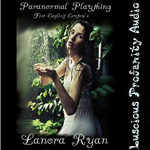 Paranormal Plaything: 5 Explicit Eroticas audiobook cover art
