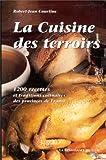 La cuisine des terroirs. 1200 recettes et traditions culinaires des provinces de France
