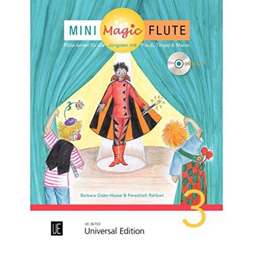 Mini Magic Flute (Band 3 von 4): Flöte lernen für die Jüngsten mit Flauti, Timpo & Marvo - jetzt neu in 4 Bänden. Band 3. für Flöte mit CD, teilweise mit Klavierbegleitung. Ausgabe mit CD.