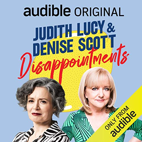 Judith Lucy & Denise Scott - Disappointments cover art