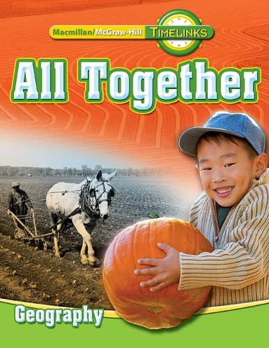 TimeLinks: First Grade, All Together-Unit 2 Geography Student Edition (OLDER ELEMENTARY SOCIAL STUDIES)
