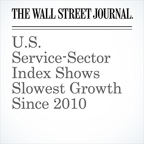 U.S. Service-Sector Index Shows Slowest Growth Since 2010 cover art