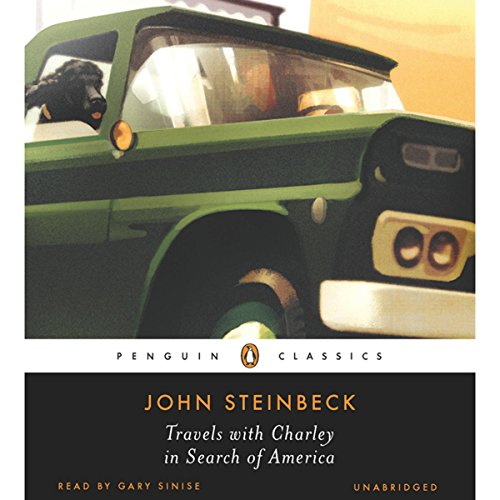 Travels with Charley in Search of America                   By:                                                                                                                                 John Steinbeck                               Narrated by:                                                                                                                                 Gary Sinise                      Length: 7 hrs and 58 mins     3,067 ratings     Overall 4.5