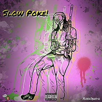 Slow Poke (feat. DJ Killa)