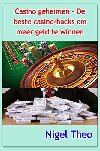 Casino geheimen - De beste casino-hacks om meer geld te winnen (Dutch Edition)