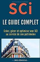 Livres SCI, le Guide Complet: créer, gérer et optimiser une SCI au service de son patrimoine PDF