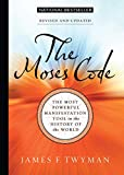 The Moses Code: The Most Powerful Manifestation Tool in the History of the World, Revised and Updated