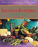 The Sultan s Kitchen: A Turkish Cookbook [Over 150 Recipes]