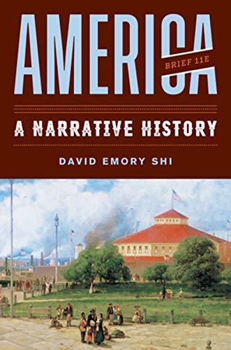 America: A Narrative History (Brief Eleventh Edition) (Vol. Combined Volume) -  Shi, David E., 11th Edition, Paperback