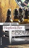Hopfenkiller: Der »Sanktus« muss ermitteln (Kriminalromane im GMEINER-Verlag)