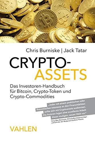 Cryptoassets: Das Investoren-Handbuch für Bitcoin, Krypto-Token und Krypto-Commodities