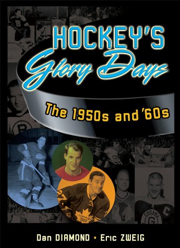Image OfHockey's Glory Days: The 1950s And '60s (English Edition)