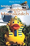 Image of Die Sphinx von Marrakesch (Schäfers Ermittlungen, Band 4)