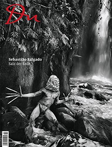 Du 851 - Sebastião Salgado: Salz der Erde: Das Salz der Erde (Du Kulturmagazin)