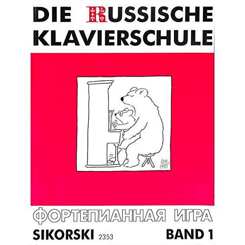 Die Russische Klavierschule Band 1 - Deutsche Ausgabe mit über 160 Spiel- und Übungsstücken sowie Tonleiter-, Akkord- und Arpeggientabelle (Noten)