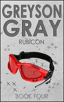 Greyson Gray: Rubicon (Exciting Action Series for Boys Age 10-14) (The Greyson Gray Series Book 4) by [B.C. Tweedt]