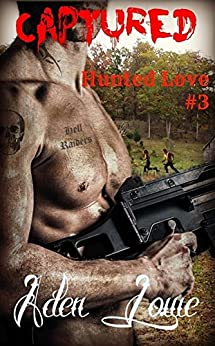 Captured (Hunted Love Book 3) by [Aden Lowe]