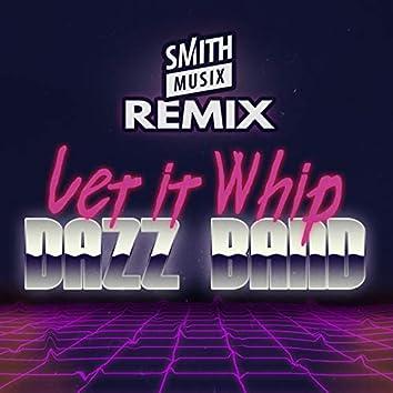Let It Whip (Smithmusix Remix)