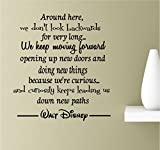 Around here, we Don't Look Backwards for Very Long. We Keep Moving Forward Opening up New Doors and Doing New Things Because We're Curious Vinyl Wall Art Inspirational Quotes Decal Sticker